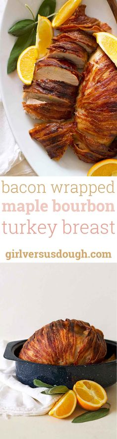 Bacon Wrapped Maple Bourbon Turkey Breast -- THIS is the new way to serve the bird on Thanksgiving Day. girlversusdough.com @girlversusdough