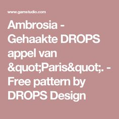 "Ambrosia - Gehaakte DROPS appel van ""Paris"".   - Free pattern by DROPS Design"