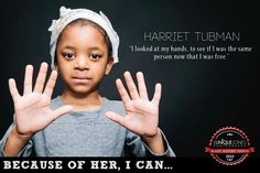 because of Harriet Tubman...