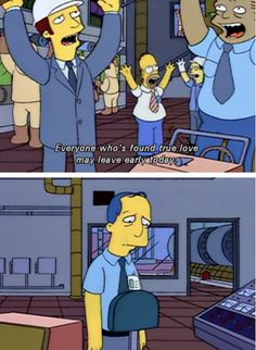 The Simpsons. Lol, that would be me