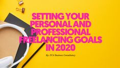 Setting your personal and professional freelancing Goals for 2020 will be hard if you don't know what things you need to do this 2020. Here are the simple ways that you can do to set up your personal and professional freelancing goals for 2020 so that you're fully blasted. Virtual Assistant, Simple Way, Online Courses, Goals, Business, Places, Store, Business Illustration, Lugares