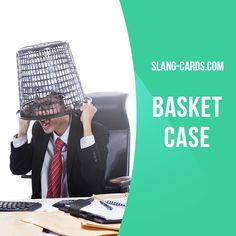 """Basket case"" means a person who is not able to think or act normally, due to stress or anxiety. Example: After his wife left him, Paul was a real basket case."