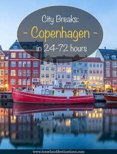 A detailed guide on visiting Copenhagen on a city break of around 24-72 hours, including things to see and do, places to eat, places to stay, tips and more.
