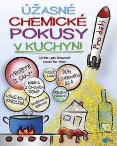 Úžasné chemické pokusy v kuchyni - Cynthia Light Brown Stem Projects, Home Schooling, Science Experiments, Montessori, Crafts For Kids, Teaching, Education, Mario, Brown