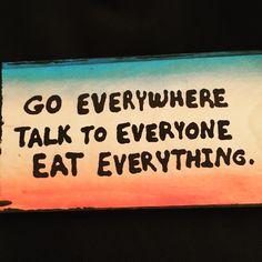 Go everywhere, talk to everyone, eat everything. Consulta esta foto de Instagram de @alezitaleon •