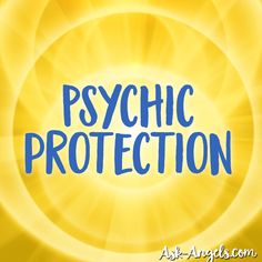 Psychic Protection that works!