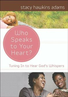 Who Speaks to Your Heart? by Stacy Hawkins Adams,