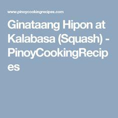 Ginataang Hipon at Kalabasa (Squash) - PinoyCookingRecipes Long Bean, Squash, Favorite Recipes, Pumpkins, Gourd, Pumpkin