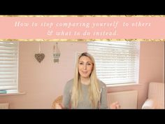 How To Stop Comparing Yourself To Others & What To Do Instead - YouTube