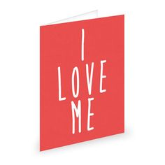 I love me: Valentines for me from me