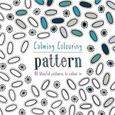An Adult Book!! Calming Colouring: Pattern: 80 Blissful Patterns To Colour In \ by Graham Leslie Mccallum
