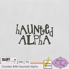 October BAK Haunted Alpha - Scraps by Missy
