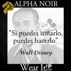 Buenos días!! ¿Comenzamos el #Miércoles con un poco de motivación extra?  www.alphanoir.es  #FelizMiercoles #Frases #WaltDisney #Mickey #Nosolomoda #pensamentos #instafrases #vida #frasedeldia #reflexiones #citas #life #instalike #instagood #disneyworld #waltdisneyworld #mickeymouse #instadisney #picoftheday #instacool #bestoftheday #igdaily #instafollow #beautiful #instamoment