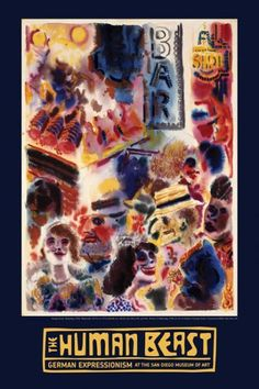 """The Human Beast exhibition poster. George Grosz, """"Broadway""""  http://www.sdmart.org/store"""