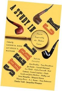 A Study in Sherlock: Stories Inspired by the Holmes Canon  (Edited by Laurie R. King and Leslie S. Klinger)