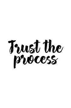 Trust the process Life Quotes Love, Pretty Quotes, Sweet Quotes, Sassy Quotes, Cute Quotes, Words Quotes, Quotes To Live By, Sayings, Positive Quotes