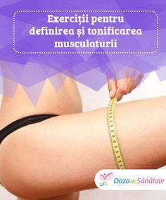 Exerciții #pentru definirea și tonificarea #musculaturii  Cu aceste exerciții simple vă puteți tonifica #mușchii, vă puteți modela partea de sus a picioarelor și chiar puteți să spuneți adio celulitei. Dacă dați dovadă de consecvență, dacă beți destulă apă și urmați o dietă corespunzătoare, puteți să #slabiți câțiva centimetri. Rezultatele se pot vedea în scurt timp. Health Fitness, Yoga, Gym, Sports, Varicose Veins, Hs Sports, Excercise, Sport, Fitness