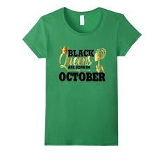 Diva Black Queens Are Born In October Birthday Shirt Gold