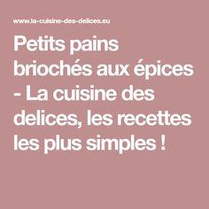 Petits pains briochés aux épices - La cuisine des delices, les recettes les plus simples !