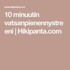 10 minuutin vatsanpienennystreeni   Hikipanta.com How To Get, Fitness, Health, Health Care, Salud, Health Fitness, Rogue Fitness, Gymnastics