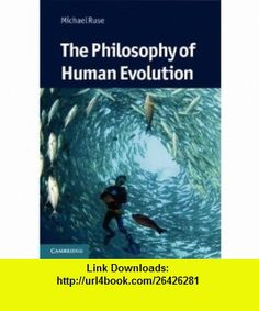 Philosophy of Human Evolution (Cambridge Introductions to Phi) (9780521117937) Michael Ruse , ISBN-10: 0521117933  , ISBN-13: 978-0521117937 ,  , tutorials , pdf , ebook , torrent , downloads , rapidshare , filesonic , hotfile , megaupload , fileserve
