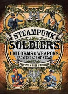 Steampunk Soldiers is a unique pictorial guide to the last great era of bright and colorful uniforms, as well as an important historical study of the variety of steam-powered weaponry and equipment th