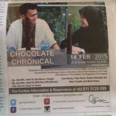 Chocolate chronical 14 februari 2015 celebrate your luxurioua party moment at grand dafam syariah banjarbaru served with tantalizing cuisine ,moctail,exclusive ambience,and cozy atmosphere of asia meet the elegance of european .Rp 300.000,- nett for set menu/couple .Rp 165.000,-net for BBQ Disc 10% (dinner) .Disc 15% guest in house live music ,free tarot,room voucher for best couple and best dress for further information & reservation at +62 811 5120 099 email info@granddafam-qbanjarbaru.com