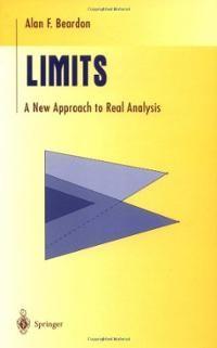Limits : a new approach to real analysis / Alan F. Beardon