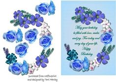A great 3D card for a special birthday,or a special friend.  Has a verse on the front that says   May your birthday be filled with love,smiles and joy.  For today and every day of your life.  Happy Birthday