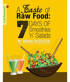 Explore the basics about a low-fat raw food diet and learn about counting calories, staple foods and food combining in A Taste of Raw Food: 7 Days of Smoothies 'n' Salads by Fruit-Powered.com editor Brian Rossiter. Learn well-combined sweet and savory recipes that are delicious and simple to prepare. Includes:   	Seven smoothie recipes  	Seven salad recipes  Also available in print.