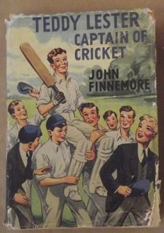 Buy Teddy Lester Captain of Cricket - John Finnemore - First Edition 1949 - Rare for R1,250.00