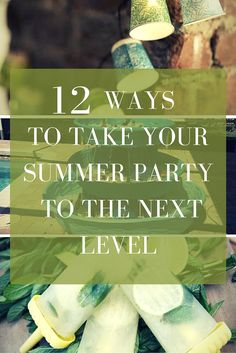 These summer party hacks will make your next get together the talk of the neighborhood!