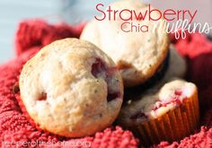 Strawberry Chia Muffins. Instead of wheat flour, I'll try almond or oatmeal flour instead.