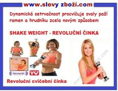 Činka Shake Weight cvičení na hubnutí Jedinečná činka Shake Weight je nový a revoluční způsob jak procvičit svaly vaší horní části těla.Bicepsy,tricepsy,ramena,hrudník. Činka Shake Weight vychází ze zcela nové cvičební technologie, která se nazývá dynamická setrvačnost, která zvyšuje svalovou činnost horní části těla o více než 300% v porovnání s tradičními činkami.