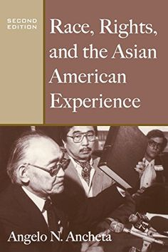 Race, Rights, and the Asian American Experience by Angelo...