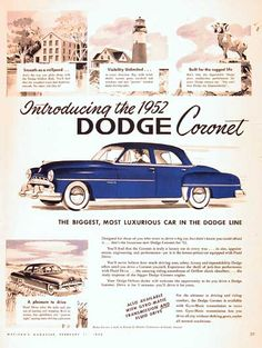 1952 Dodge Coronet Sedan vintage ad. Introducing the 1952 Dodge Coronet. The biggest, most luxurious car in the Dodge line. Available with Gyro-Matic Transmission and Fluid Drive.