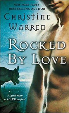 Rocked by Love (Gargoyles #4) by Christine Warren (1 Mar 2016)