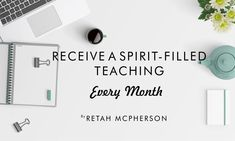 Join us in receiving your Monthly Spirit-Filled Teaching
