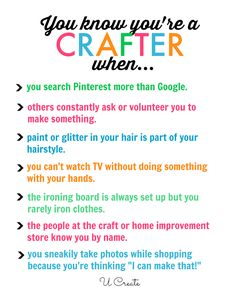 You Know You're a Crafter When... - U Create