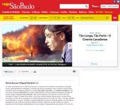 Mostra Tão Longe, Tão Perto - O Cinema Canadense (16/4 a 4/5). Veículo: site Veja São Paulo. Clique na imagem para ver a matéria completa.