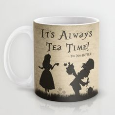 "Alice In Wonderland - Quote Mug #3,""It's Always Tea Time!"", Mad Hatter ,Alice In Wonderland, Mug, 11oz. or 15oz. Mug, Gift, Christmas Gift"