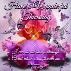 Have a Wonderful Wednesday. Hello Thursday, Good Thursday, Thursday Quotes, Wonderful Wednesday, Wednesday Morning, Good Morning Friends, Good Morning Quotes, Thursday Inspiration, Worship The Lord