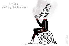 Fumer comme un pompier : fumer beaucoup.  Mais, il faut arrêter de fumer! Les expressions imagées de la langue française.