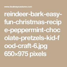 reindeer-bark-easy-fun-christmas-recipe-peppermint-chocolate-pretzels-kid-food-craft-6.jpg 650×975 pixels