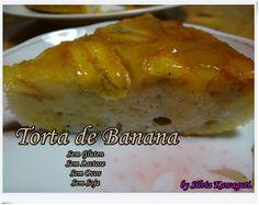 Não Contém Gluten: Torta de Banana Não Contém Gluten, Lactose, Ovos e Soja