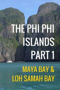 The Phi Phi Islands in Thailand (Part 1) - the beautful scenery of Maya Bay and Loh Samah Bay