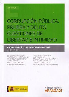 Corrupción pública, prueba y delito : cuestiones de libertad e intimidad.      Thomson Reuters Aranzadi, 2015