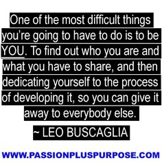 http://www.passionpluspurpose.com/2012/09/one-of-the-most-difficult-things-youre-going-to-have-to-do-image/