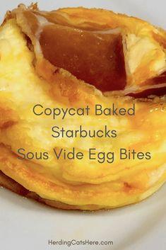 Copycat Starbucks Sous Vide Egg Bites - Herding Cats Here Starbucks Sous Vide Eggs, Starbucks Egg Bites, Starbucks Drinks, Bacon Recipes, Low Carb Recipes, Cooking Recipes, Healthy Recipes, Sunday Breakfast, Breakfast On The Go