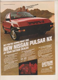 This was my high school car! The Pulsar! Print Magazine, Magazine Ads, Vintage Advertisements, Vintage Ads, New Nissan, Car Brochure, Classic Cars, Classic Auto, Car Advertising